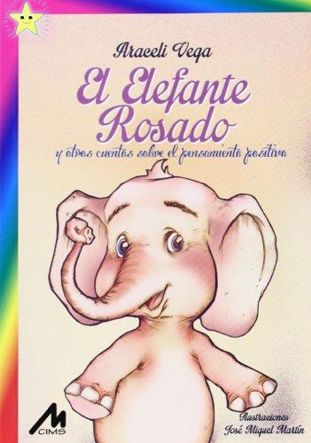9788484110668: El Elefante Rosado,y otros cuentos sobre el pensamiento positivo
