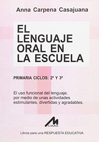 El lenguaje oral en la escuela (Paperback): Anna . .