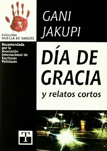DIA DE GRACIA Y RELATOS CORTOS: JAKUPI, GANI