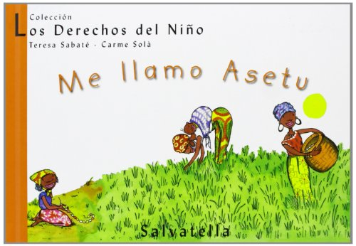 9788484121855: Me llamo Asetu / My Name is Asetu (Los Derechos Del Nino / Children's Rights) (Spanish Edition)
