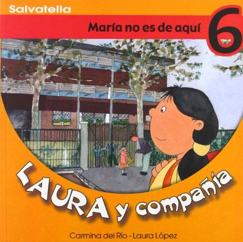 9788484122586: Laura y compañia 6: María no es de aquí (Laura y cia.)