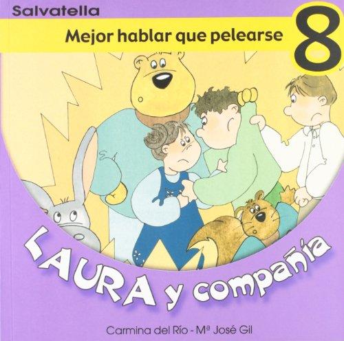 9788484122609: Laura y compañia 8: Mejor hablar que pelearse (Laura y cia.)