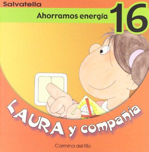 9788484123286: Laura y compañia 16: Ahorramos energía (Laura y cia.)