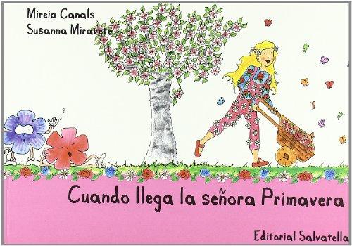 9788484125525: Cuando llega señora Primavera