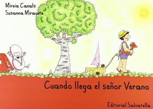 Cuando llega el señor Verano (Spanish Edition): Canals Botines, Mireia