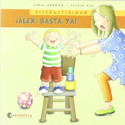 Álex, basta ya! : hiperactividad (Paperback): Lidia Arroyo Navajas