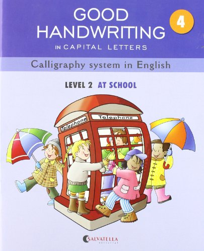 9788484126560: GOOD HANDWRITING 4-capital letters: Callygraphy system in English-level 2 At school