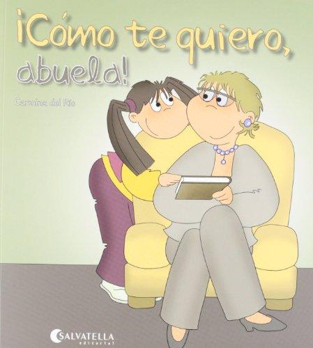 9788484127314: Cómo te quiero, abuela!