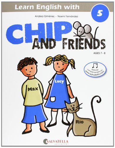 9788484127581: Chip and friends 5: de 7 a 8 años