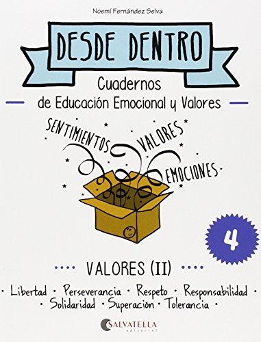 9788484128298: Valores (II): Desde dentro 4 (Libertad-Persev.-Respeto-Resp.-Solidaridad-Superación-Tolerancia)