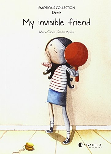 My invisible friend. Emotions 1 (death) (Paperback): Mireia Canals Botines