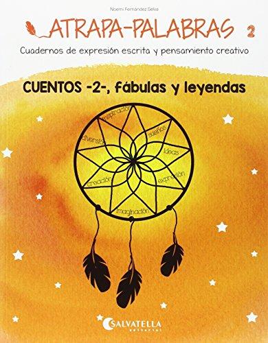 Atrapa-palabras 2: cuentos 2, fábulas y leyendas: Fernández Selva, Noemí