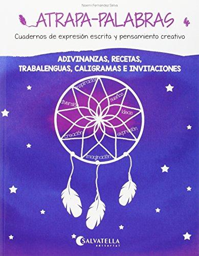 Atrapa-palabras 4: adivinanzas, recetas, trabalenguas, caligramas e: Fernández Selva, Noemí