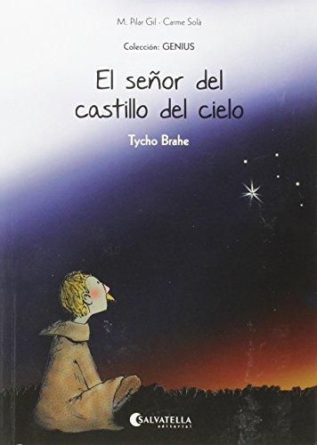 9788484129141: El señor del castillo del cielo (Tycho Brahe)