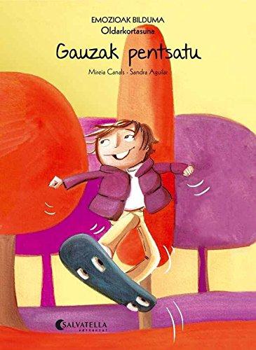 Gauzak pentsatu (Oldarkortasuna): Emozioak 8 (Emozioak Bilduma): Canals Botines, Mireia