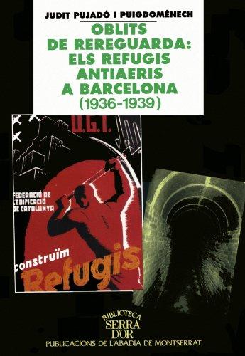 Oblits de rereguarda: els refugis antiaeris a: Pujadó i Puigdomènech,