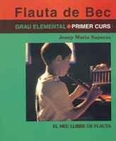 9788484151470: Flauta de bec. Grau elemental. Primer curs. El meu llibre de flauta (Llibres de Música)