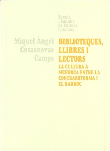 9788484152545: Biblioteques llibres i lectors. La cultura a Menorca entre la contrareforma i el barroc (Textos i Estudis de Cultura Catalana)