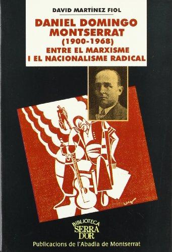 Daniel Domingo Montserrat (1900-1968) Entre El Marxism I El Nacinoalisme Radical: David Mart?nez ...