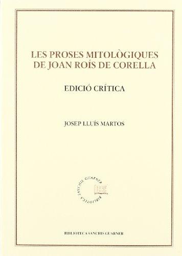9788484152798: Les proses mitològiques de Joan Rois de Corella. Edició crítica (Biblioteca Sanchis Guarner)