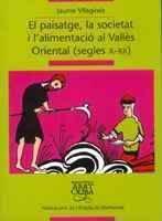 El paisatge, la societat i l'alimentació al Vallès Oriental (segles X-XII) - Jaume Vilaginés