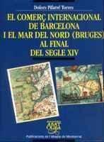 9788484153412: El comerç internacional de Barcelona i el mar del Nord, Bruges, a finals del segle XIV (Biblioteca