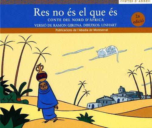 9788484153511: Res no és el que és. Conte del nord d'Àfrica (Contes d'Arreu)