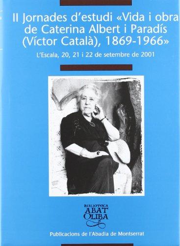 9788484153917: Actes de les Segones Jornades d'Estudi sobre la vida i l'obra de Caterina Albert i Paradís «Víctor Català» (Biblioteca Abat Oliba)