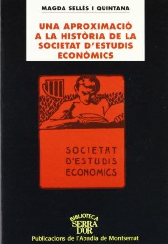 9788484154099: Una aproximació a la història de la Societat d'Estudis Econòmics (Biblioteca Serra d'Or)