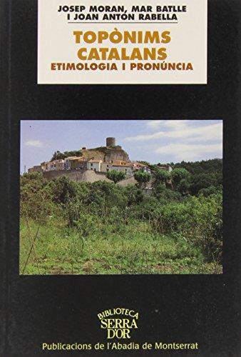 Topònims catalans. Etimologia i pronúncia: Moran, Josep;Batlle, Mar