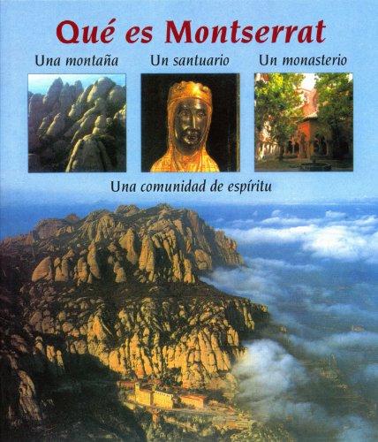 9788484154907: Que Es Montserrat : Una Montana, Un Santuario, Un Monasterio, Una Comunidad De Espiritu (2003 Spanish Papervack Edition)ritu