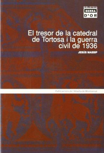 9788484155539: EL TRESOR DE LA CATEDRAL DE TORTOSA I LA GUERRA CIVIL DE 1936