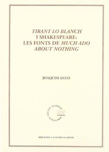 9788484155751: Tirant Lo Blanch i Shakespeare: Les fonts de much ado about nothing (Biblioteca Sanchis Guarner)