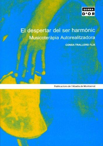 9788484156017: El despertar del ser harmònic. Musicoteràpia Autorealitzadora (Biblioteca Serra d'Or)