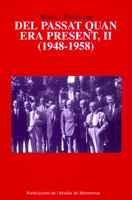 9788484156390: Del passat quan era present, II (1948-1958) (Scripta et Documenta)