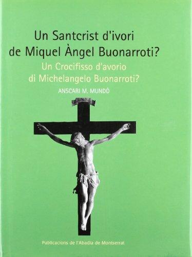 9788484157847: Un Santcrist d'ivori de Miquel Àngel Buonarroti? (Biblioteca Abat Oliba. Sèrie il·lustrada)