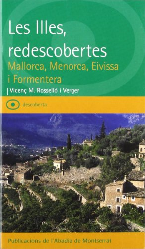 9788484157854: Les Illes, redescobertes. Mallorca, Menorca, Eivissa i Formentera (Descoberta)