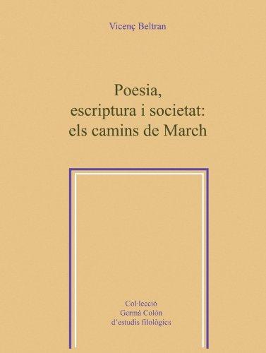 9788484158226: Poesia, escriptura i societat: els camins de March