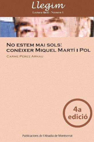 No estem mai sols: conèixer Miquel Martí: Pérez Arnau, Carme