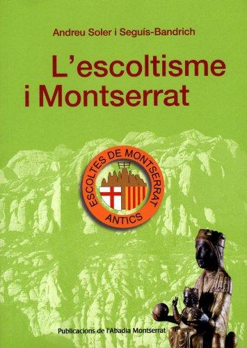 L'Escoltisme i Montserrat: Soler i Seguís-Bandrich,