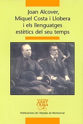 9788484159124: Joan Alcover, Miquel Costa i Llobrea i els llenguatges estètics del seu Temps