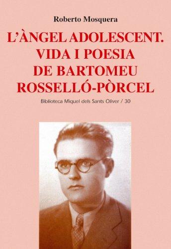 9788484159421: L'Àngel adolescent. Vida i poesia de Bartomeu Rosselló-Pòrcel (Biblioteca Miquel dels Sants Oliver)