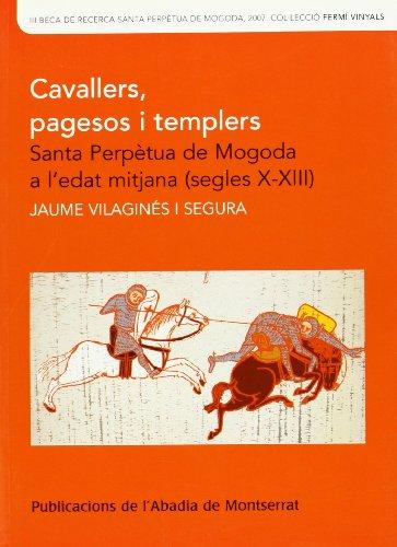 Cavallers, pagesos i templers Santa Perpetua de: Vilaginés, Jaume