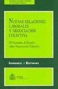 NUEVAS RELACIONES LABORALES Y NEGOCIACION COLECTIVA: XV JORNADAS DE ESTUDIO SOBRE NEGOCIACION ...