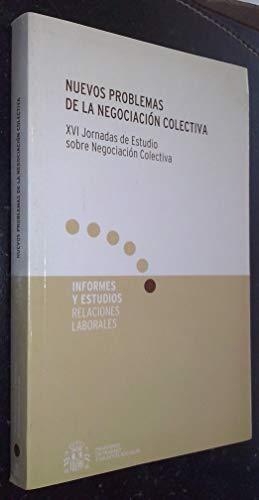 NUEVOS PROBLEMAS DE LA NEGOCIACION COLECTIVA: XVI JORNADAS DE EST UDIO SOBRE NEGOCIACION COLECTIVA:...
