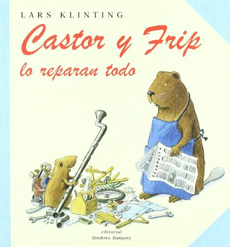 9788484180210: Castor y Frip Lo Reparan Todo/Castor and Frip fix everything (Spanish Edition)
