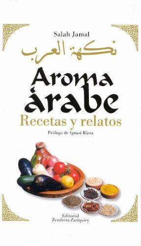 9788484180326: Aroma Arabe - Recetas y Relatos 4b: Edicion (Spanish Edition)