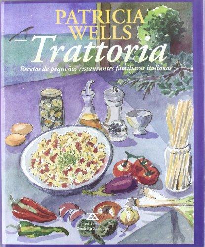 Trattoria - Recetas de Pequenos Rstaurantes (Spanish Edition): Patricia Wells