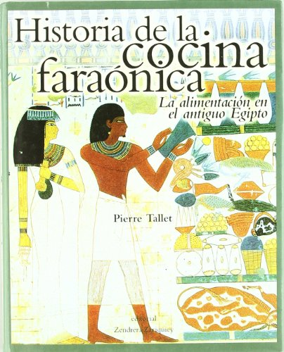 9788484180609: Historia De La Cocina Faraonica .La Alimentacion Antiguo Egipto