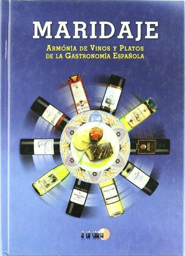 9788484180616: Maridaje. armonia de vinos y platos de la gastronomia española